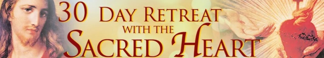30 Day Retreat with the Sacred Heart