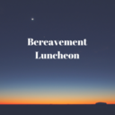 Bereavement Ministry Luncheon