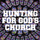 Spiritual Ponderings: December 13, 2015: Hunting For God's Church