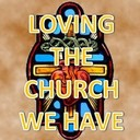 Spiritual Ponderings: January 3, 2016: Loving The Church We Have
