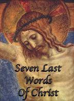 Spiritual Ponderings: April 27, 2014 - Seven Last Words