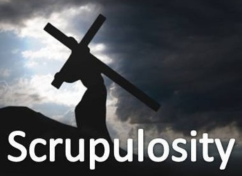 Spiritual Ponderings: November 22, 2015: Scrupulousity