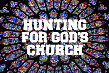 Spiritual Ponderings: December 6, 2015: Hunting For God's Church