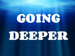 Spiritual Ponderings: May 24, 2015 - Going Deeper