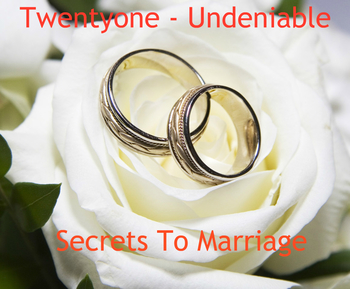 Spiritual Ponderings: February 7, 2016: 21 Undeniable Secrets of Marriage