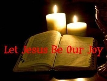 Let Jesus Be Our Joy November 22, 2015