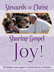 ​2015 BISHOP'S LENTEN APPEAL Stewards of Christ Sharing Gospel Joy!
