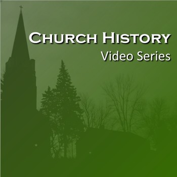 Church History Video Series