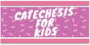 Catechesis For Kids Starts September 20 - It's not too late to register!