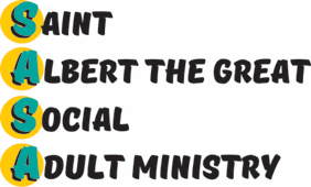 St. Albert the Great Social Adult Ministry (SASA)
