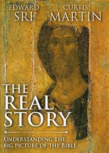 The Real Story by Edward Sri and Curtis Martin - Discussion Series