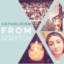 Catholicism from Scratch