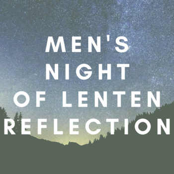 Men's Evening of Lenten Reflection