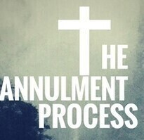 Understanding the Annulment Process (Part I)
