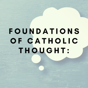 Foundations of Catholic Thought: Exploring the New Testament