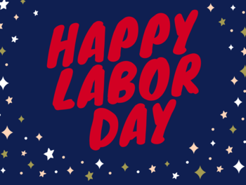 Happy Labor Day!!