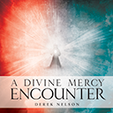 'A Divine Mercy Encounter'