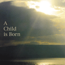 'A Child Is Born'