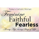 'Feminine, Faithful and Fearless'