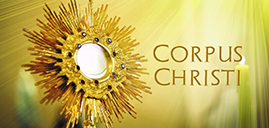Corpus Christi: The Solemnity of the  Most Holy Body and Blood of Christ