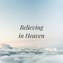 Believing in Heaven