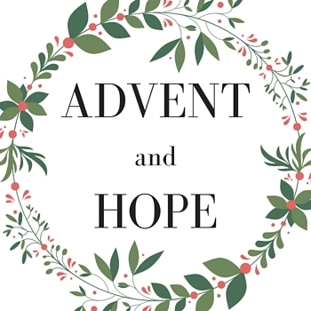 Advent & Hope