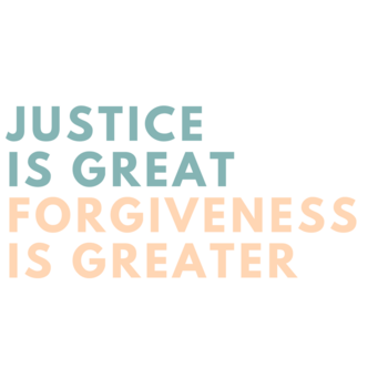 Good Stewards Know Justice is Great, But Forgiveness is Greater