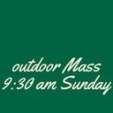 Outdoor Mass 9:30 a.m. on Sunday Registration Required