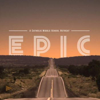 EPIC - A Middle School Youth Retreat