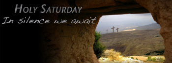 HOLY SATURDAY / EASTER VIGIL SERVICES