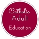 """A Well Built Faith""- Catholic Adult Education"