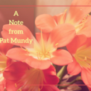 A Note from Pat Mundy