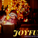 Advent: Joyful Anticipation