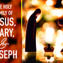 Feast of the Holy Family: Inspiration and Guidance