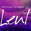 Second Sunday of Lent