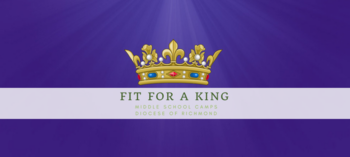 Fit for a King Middle School Camp Week