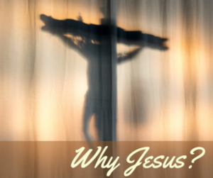 Why Jesus? Why St. Michael? Why the Catholic Church?
