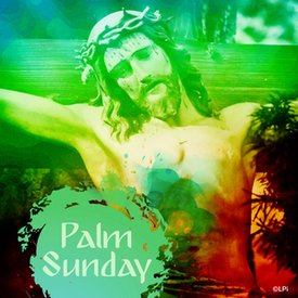 Palm Sunday or Passion Sunday