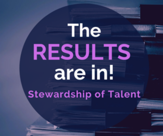 The Results Are In - Stewardship of Talent