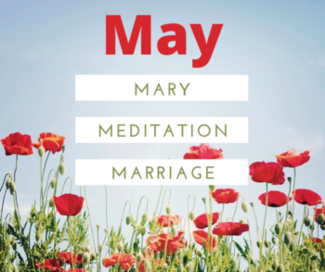 Mary, Meditation, & Marriage