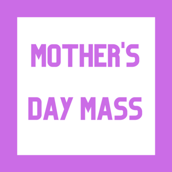 Mother's Day Mass and Speaker