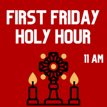 First Friday Holy Hour (Adoration)