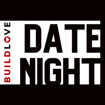 BUILDLOVE Date Night!