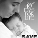 40 Days for Life Fall Campaign, Sept. 27 thru Nov. 5
