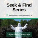 "Seek & Find Series: Fr. Marcel Taillon speak on ""Spiritual Friendship"""