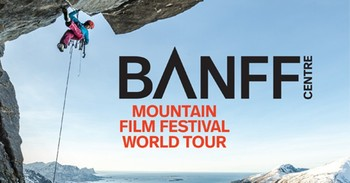 Feb. 23rd - Banff Centre Mountain Film Festival World Tour