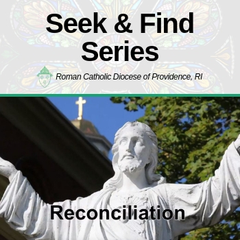Seek & Find Series: Reconciliation with Father Michael J. Najim