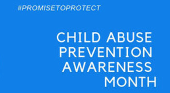 National Child Abuse Prevention Month highlights importance of protecting minors