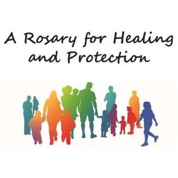 Rosary for Healing and Protection, Tuesday, April 9th at 4pm ET