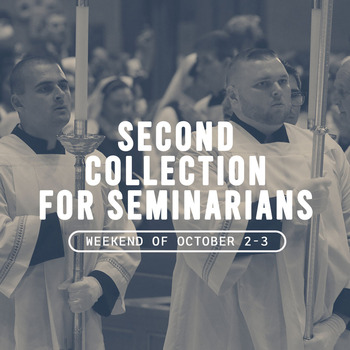Sat. and Sun., Oct. 2 and 3 - Seminarian Education Fund